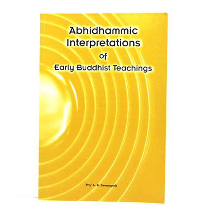 Abhidhammic Interpretations of Early Buddhist Teachings